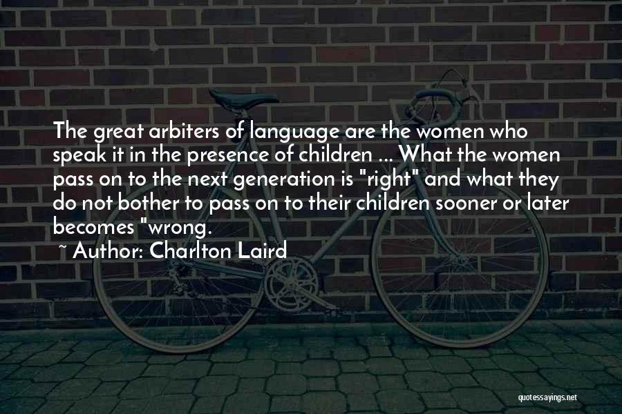 Charlton Laird Quotes 1659098