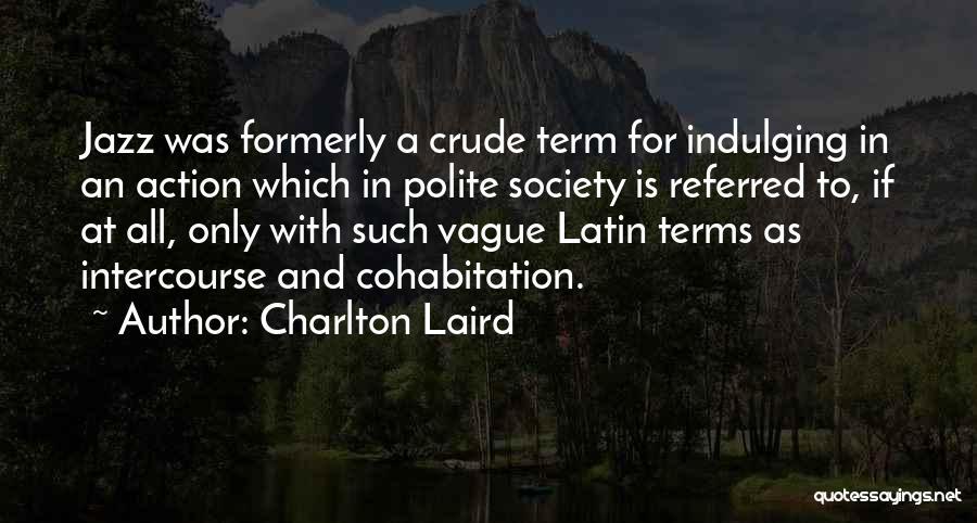 Charlton Laird Quotes 2028300