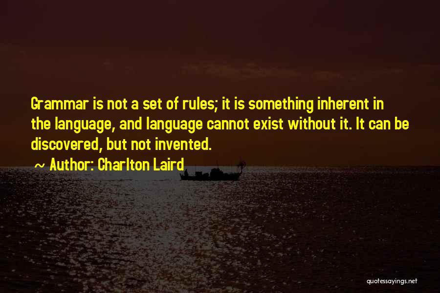 Charlton Laird Quotes 564075
