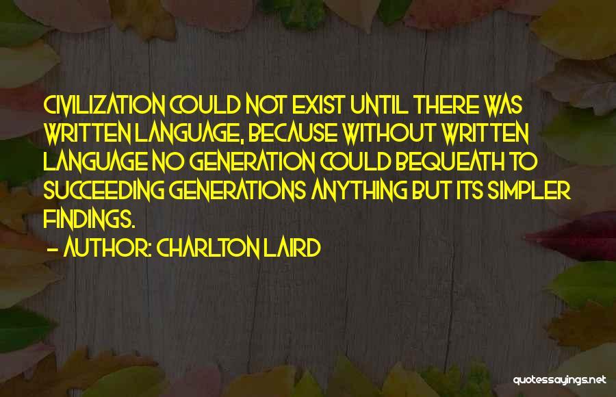 Charlton Laird Quotes 875371