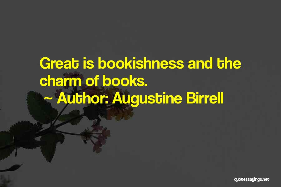 Charm Quotes By Augustine Birrell