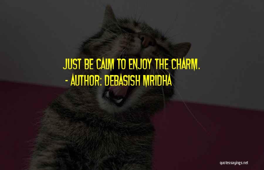 Charm Quotes By Debasish Mridha