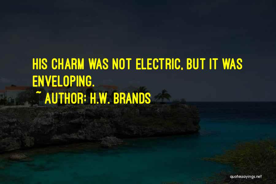 Charm Quotes By H.W. Brands