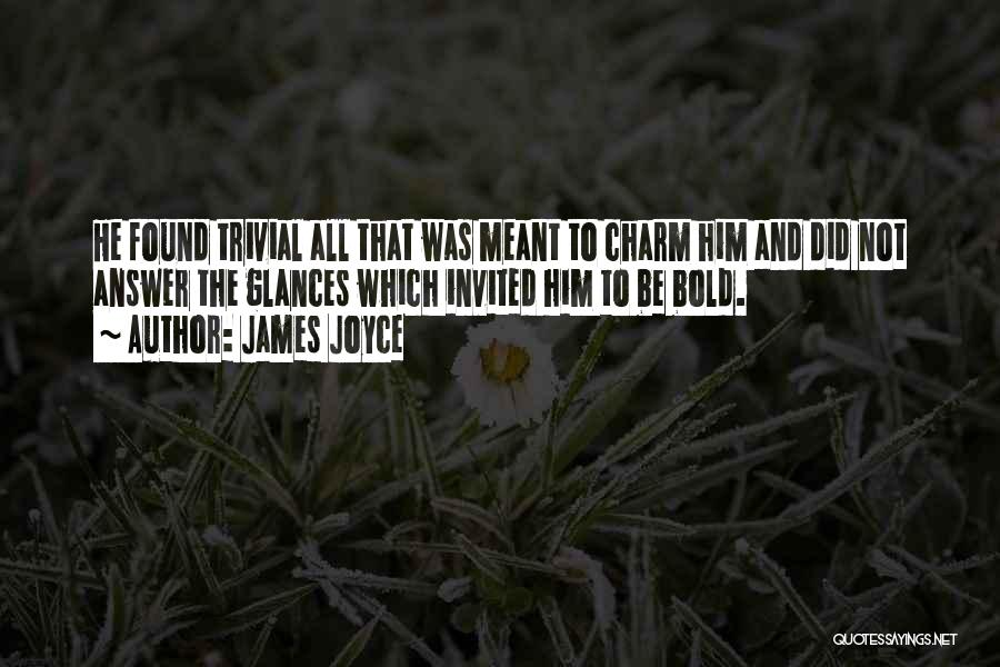Charm Quotes By James Joyce