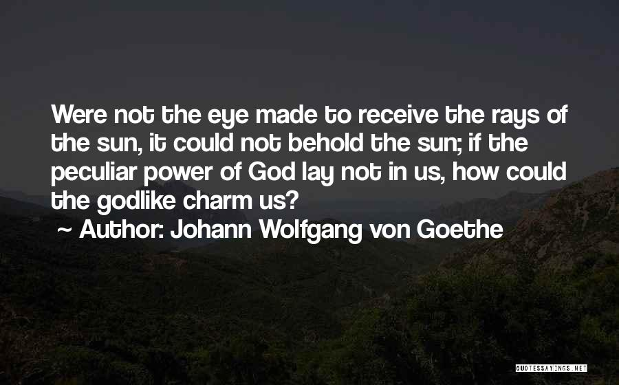 Charm Quotes By Johann Wolfgang Von Goethe