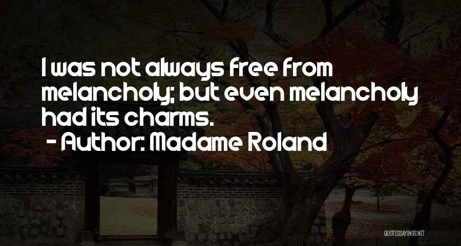 Charm Quotes By Madame Roland