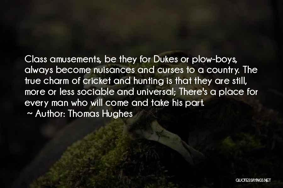Charm Quotes By Thomas Hughes