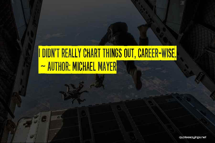 Chart Quotes By Michael Mayer