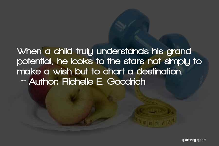 Chart Quotes By Richelle E. Goodrich