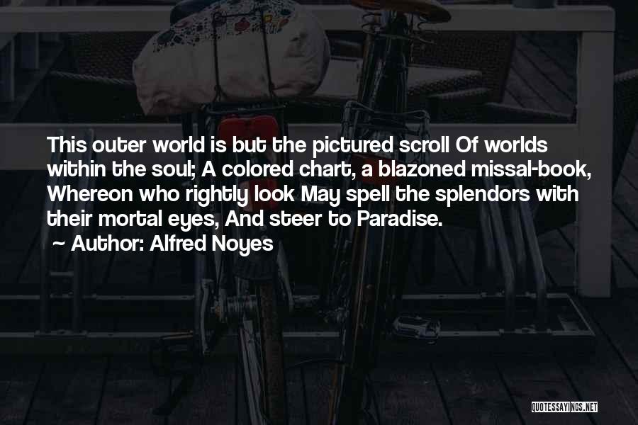 Chart Your Own Course Quotes By Alfred Noyes