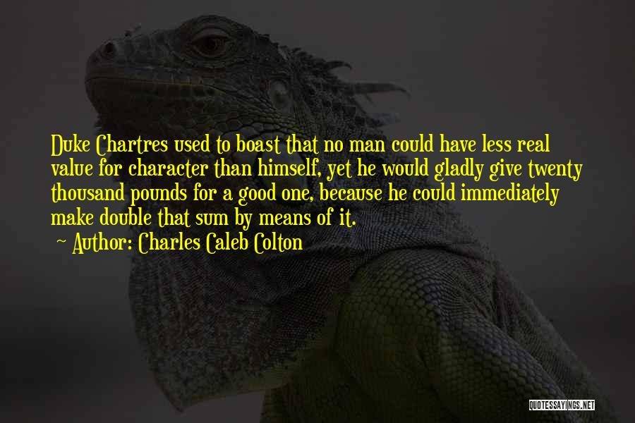 Chartres Quotes By Charles Caleb Colton
