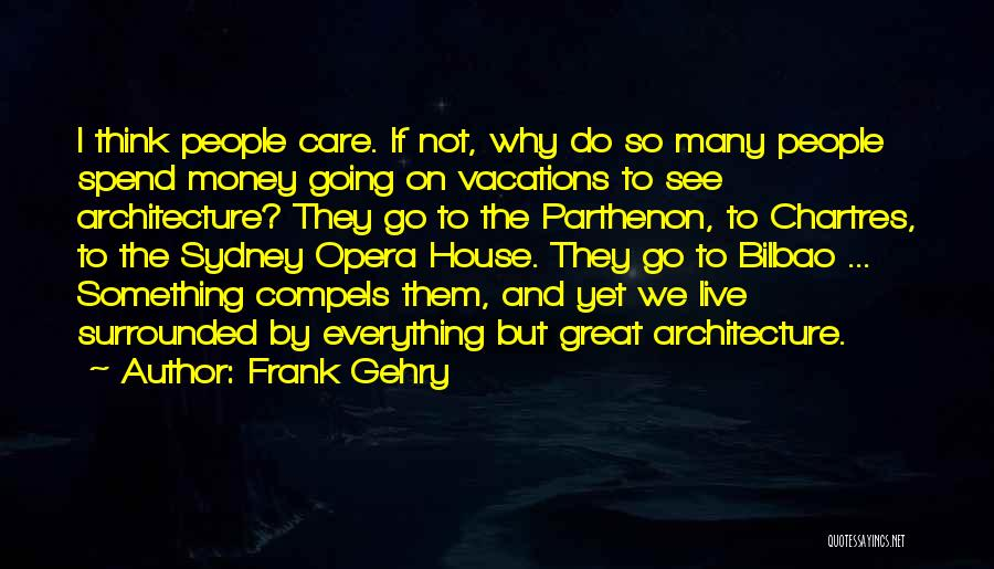 Chartres Quotes By Frank Gehry