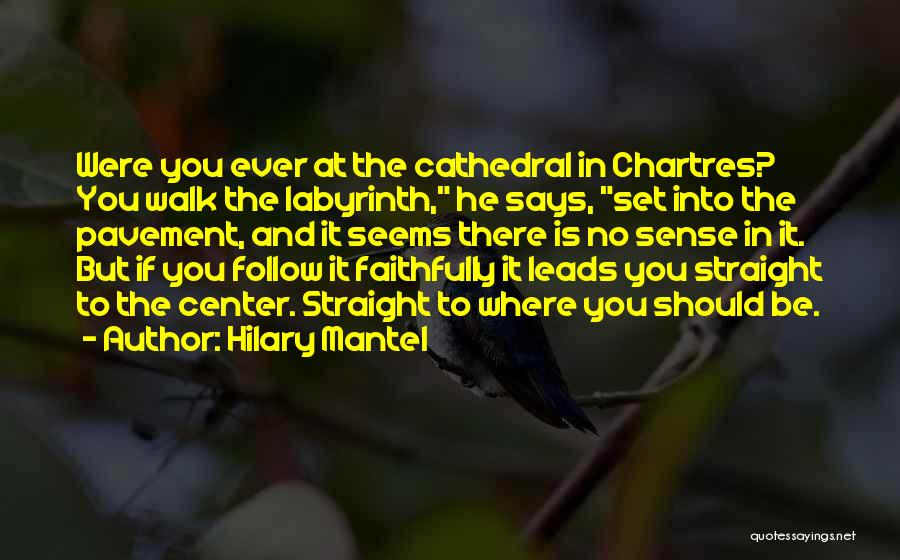 Chartres Quotes By Hilary Mantel