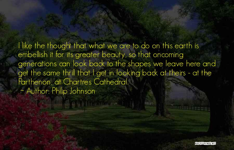 Chartres Quotes By Philip Johnson