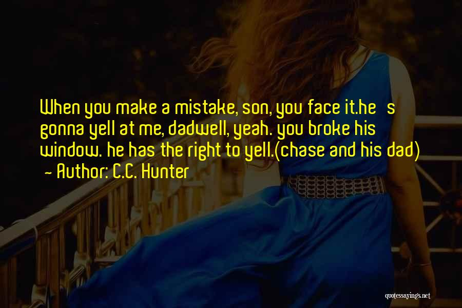 Chase After Me Quotes By C.C. Hunter