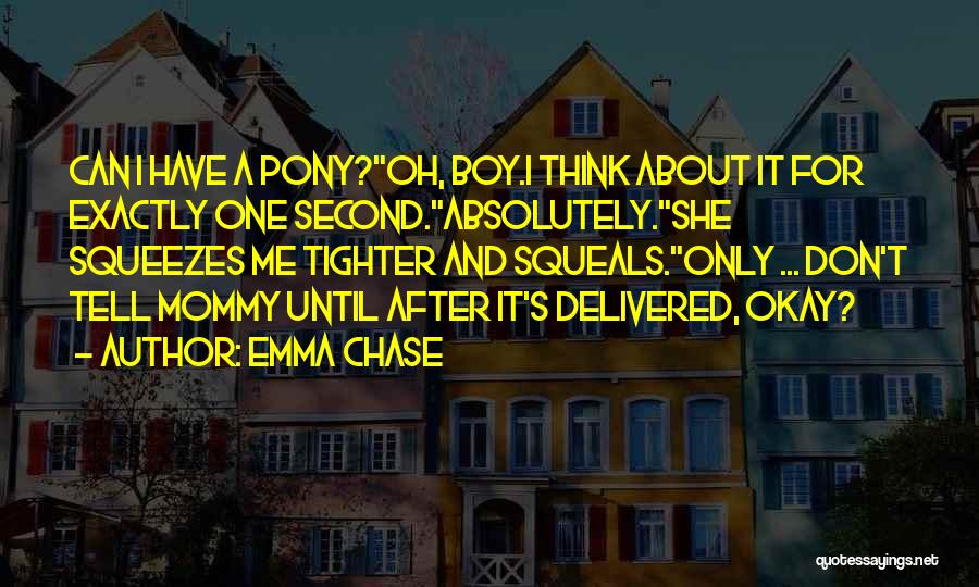 Chase After Me Quotes By Emma Chase