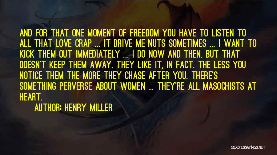 Chase After Me Quotes By Henry Miller