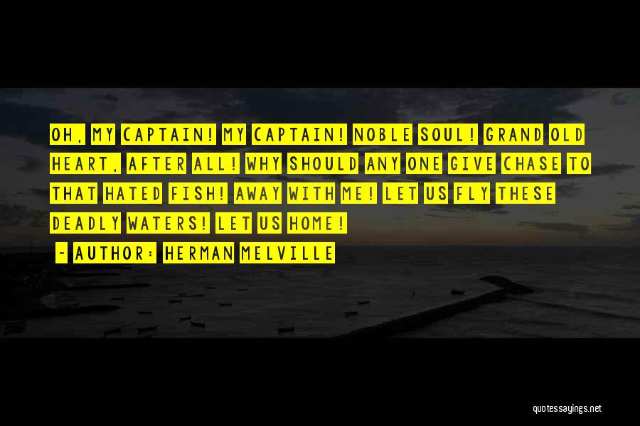 Chase After Me Quotes By Herman Melville