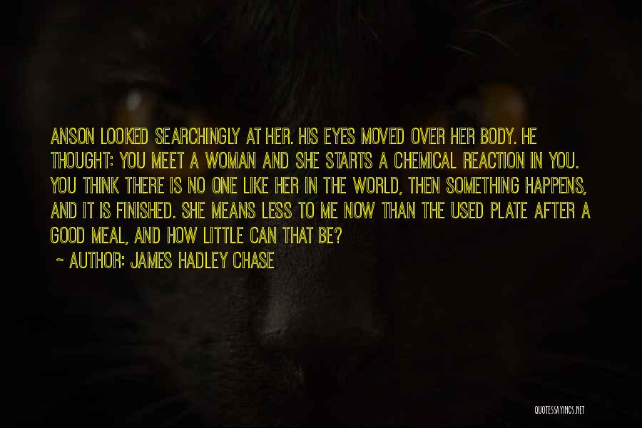 Chase After Me Quotes By James Hadley Chase