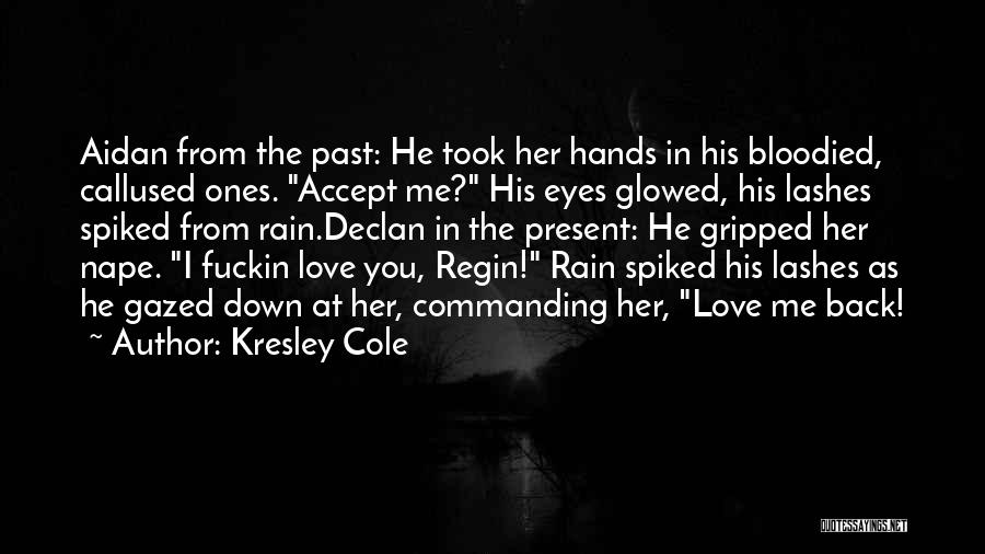 Chase After Me Quotes By Kresley Cole