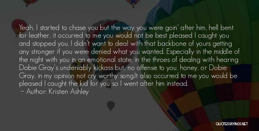 Chase After Me Quotes By Kristen Ashley