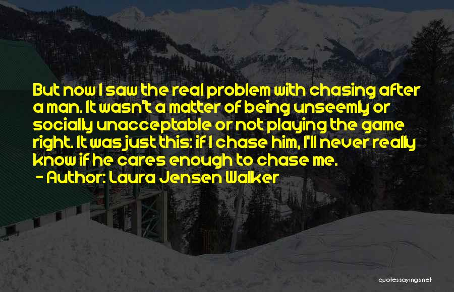 Chase After Me Quotes By Laura Jensen Walker