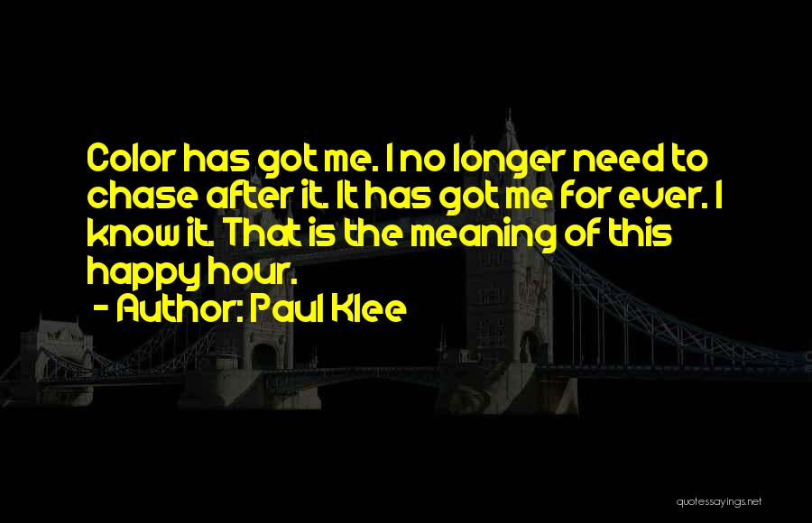 Chase After Me Quotes By Paul Klee