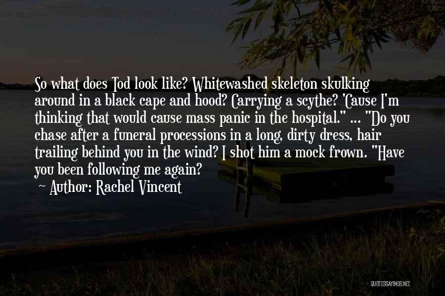 Chase After Me Quotes By Rachel Vincent