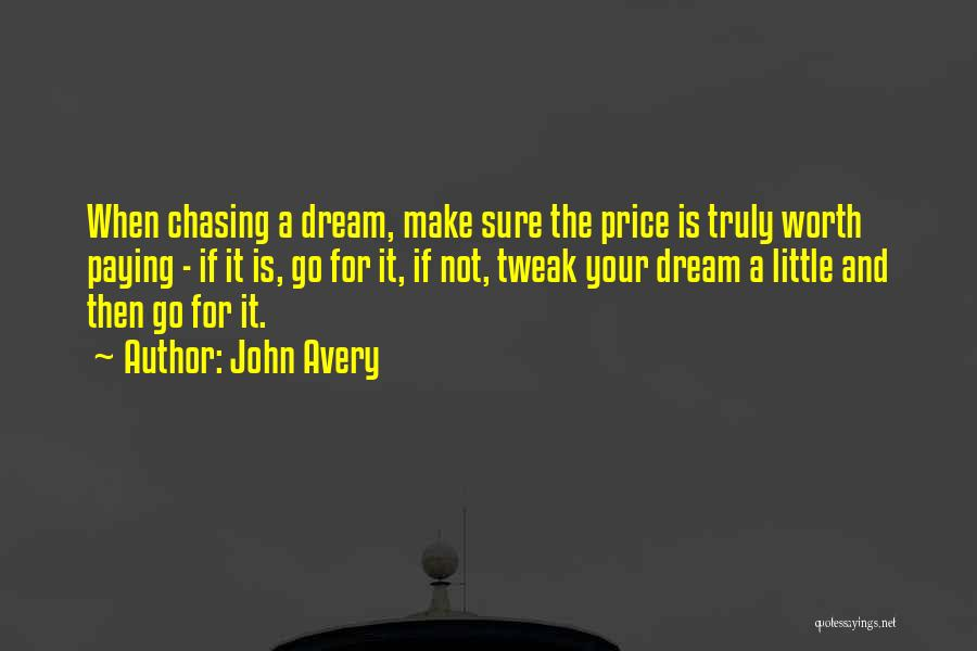 Chasing A Dream Quotes By John Avery