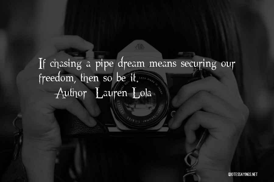 Chasing A Dream Quotes By Lauren Lola