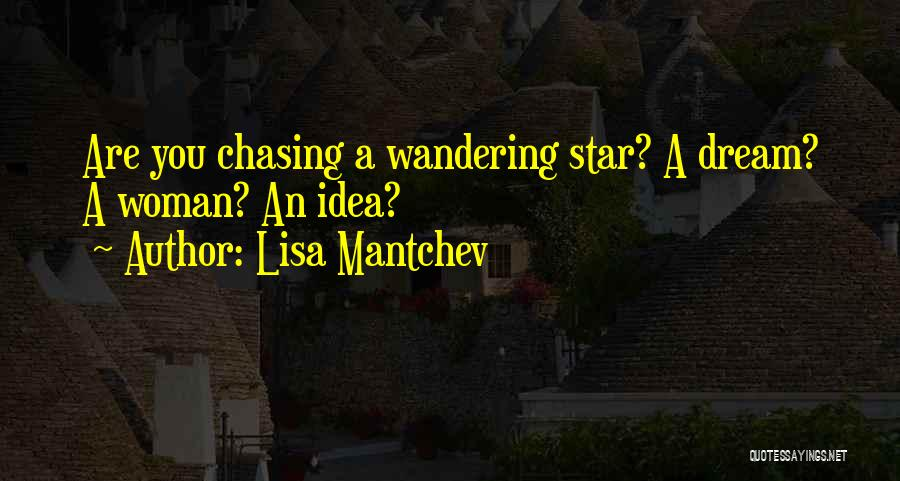 Chasing A Dream Quotes By Lisa Mantchev