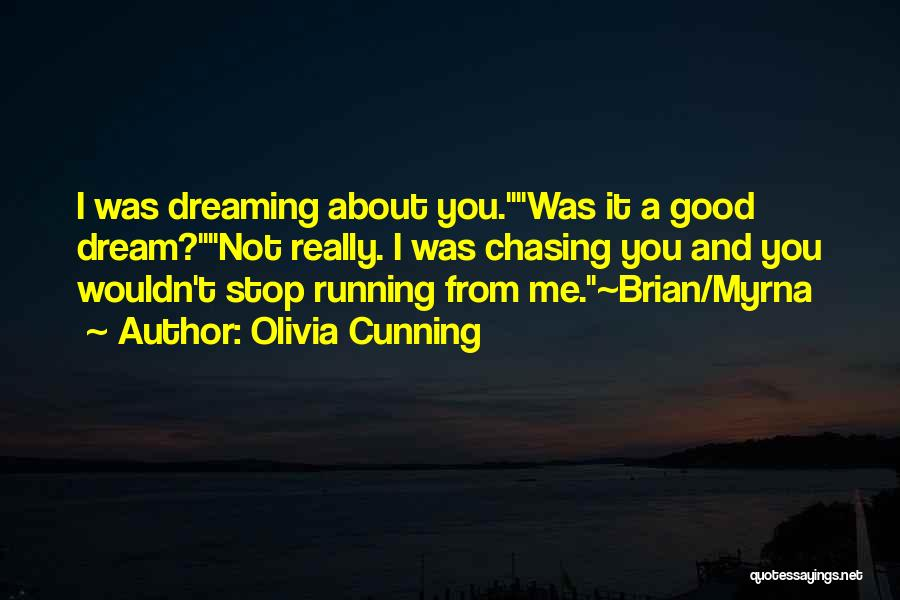 Chasing A Dream Quotes By Olivia Cunning