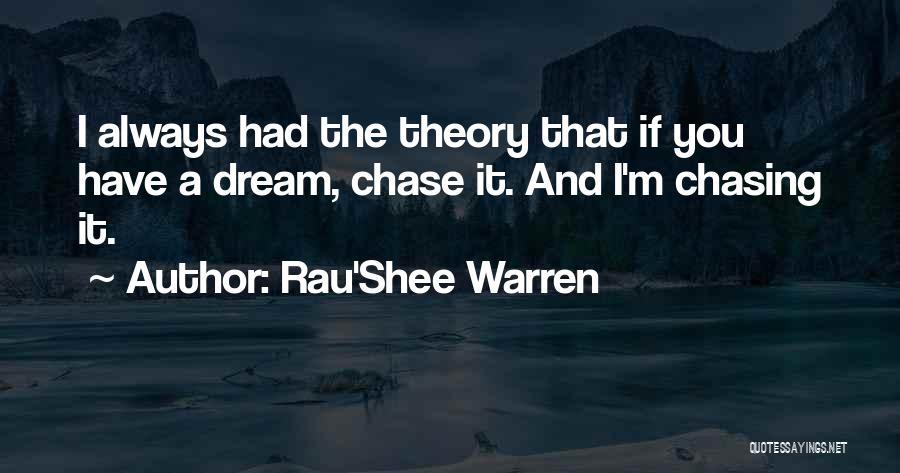 Chasing A Dream Quotes By Rau'Shee Warren