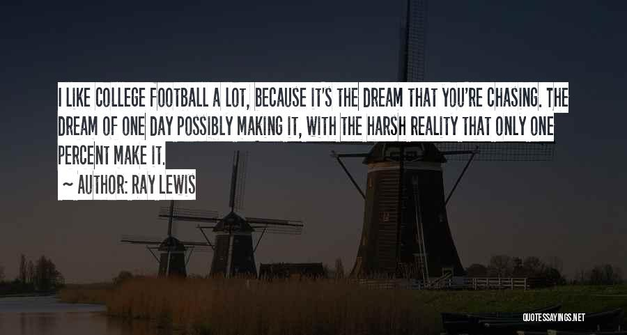 Chasing A Dream Quotes By Ray Lewis