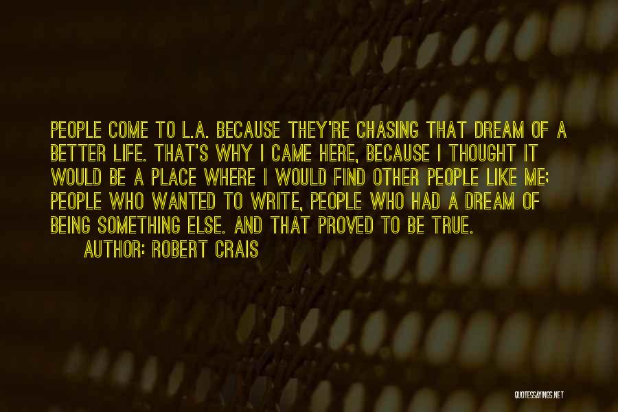 Chasing A Dream Quotes By Robert Crais