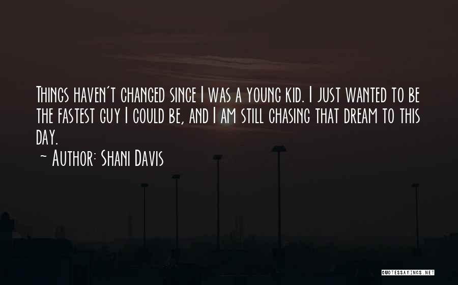 Chasing A Dream Quotes By Shani Davis