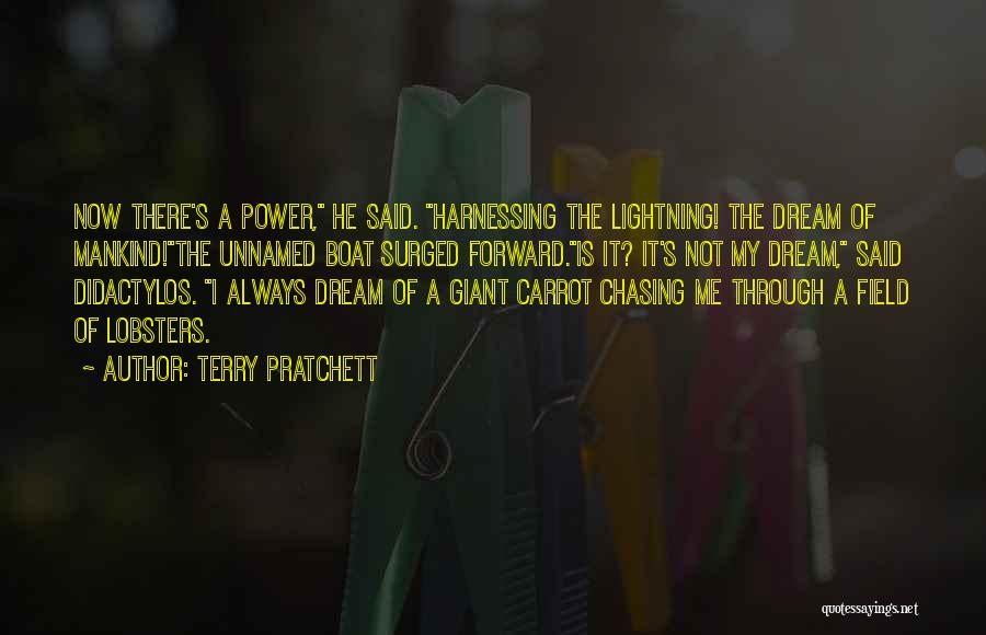 Chasing A Dream Quotes By Terry Pratchett