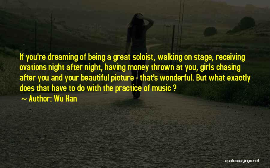 Chasing A Dream Quotes By Wu Han