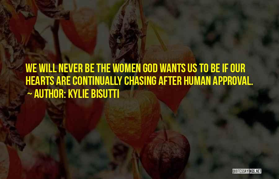 Chasing After God Quotes By Kylie Bisutti