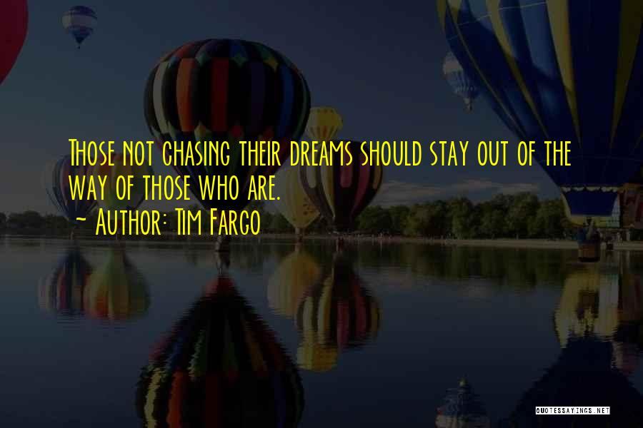 Chasing Dreams Inspirational Quotes By Tim Fargo
