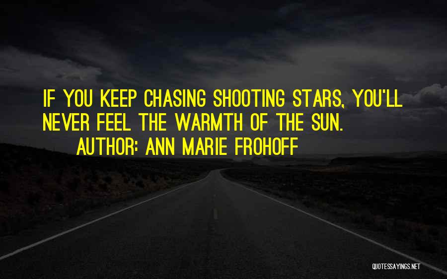 Chasing The Sun Quotes By Ann Marie Frohoff