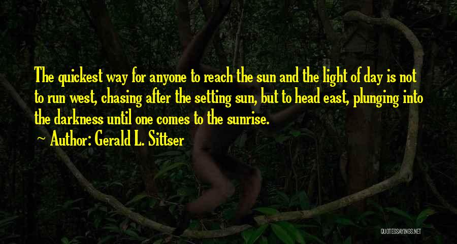 Chasing The Sun Quotes By Gerald L. Sittser