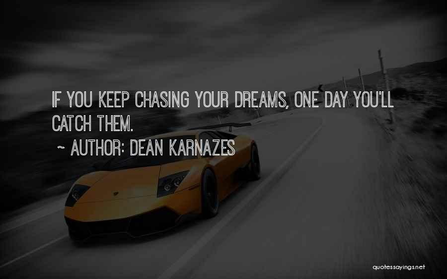 Chasing Your Dream Quotes By Dean Karnazes