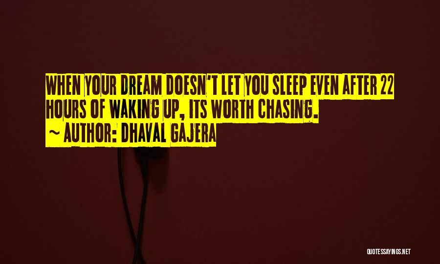 Chasing Your Dream Quotes By Dhaval Gajera
