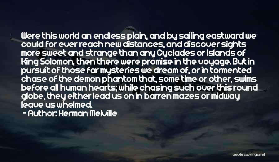 Chasing Your Dream Quotes By Herman Melville