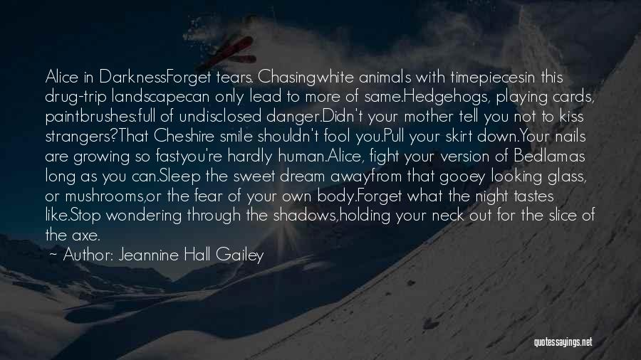 Chasing Your Dream Quotes By Jeannine Hall Gailey