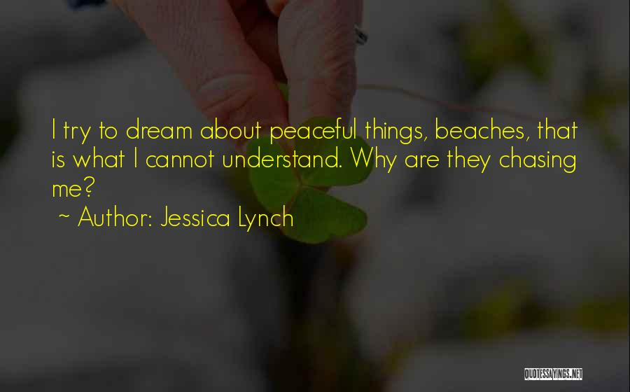 Chasing Your Dream Quotes By Jessica Lynch