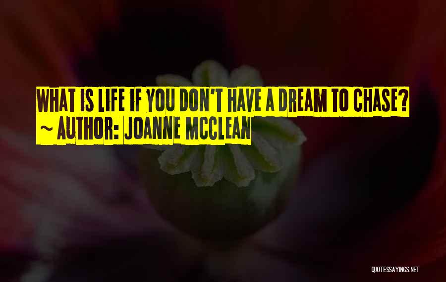 Chasing Your Dream Quotes By Joanne McClean