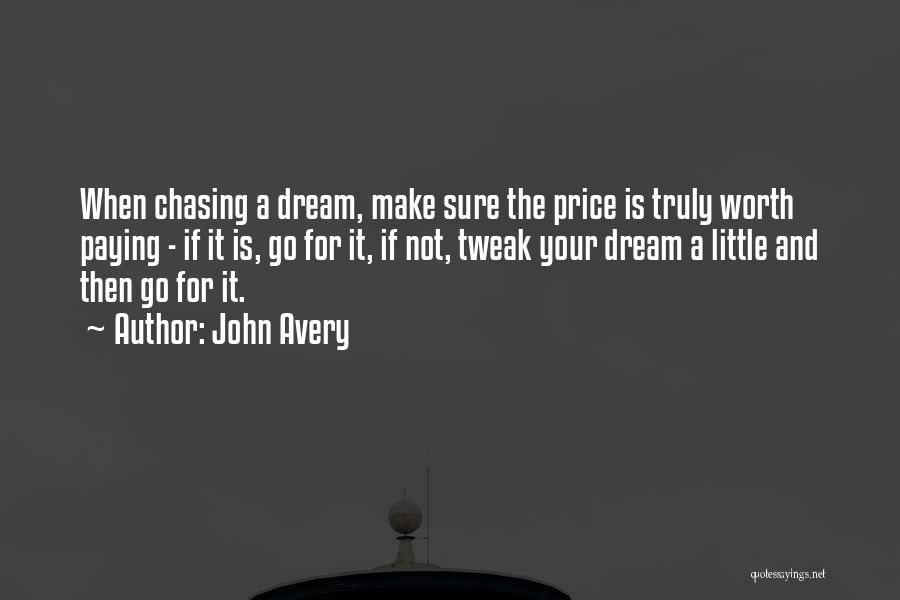 Chasing Your Dream Quotes By John Avery