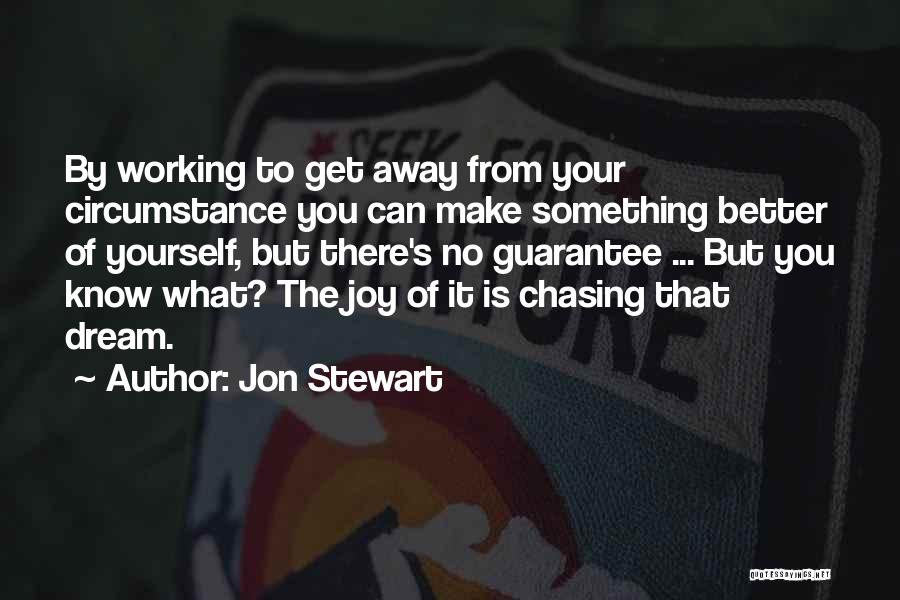 Chasing Your Dream Quotes By Jon Stewart